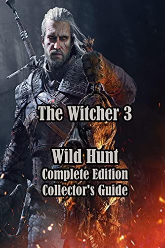 The Witcher 3: Wild Hunt Complete Edition Collector's Guide: Prima Collector's Edition Guide (English Edition)