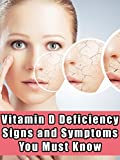 Vitamin D Deficiency - Signs and Symptoms You Must Know