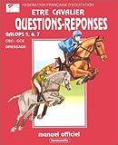 Etre cavalier - Questions réponses : Galops 5, 6, 7