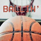 Ballin' [Explicit]