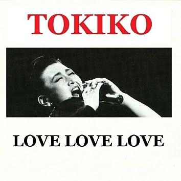 TOKIKO-LOVE LOVE LOVE