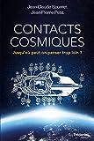 Contacts cosmiques : Jusqu'où peut-on penser trop loin ?