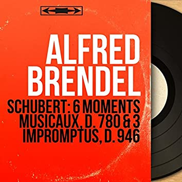 Schubert: 6 Moments musicaux, D. 780 & 3 Impromptus, D. 946 (Mono Version)