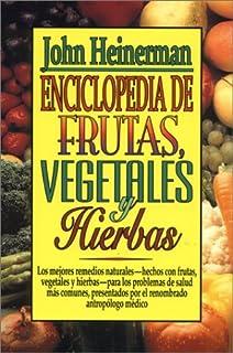 Enciclopedia De Frutas, Vegetales Y Hierbas/Encyclopedia of Fruits, Vegetables, and Herbs (Spanish Edition)