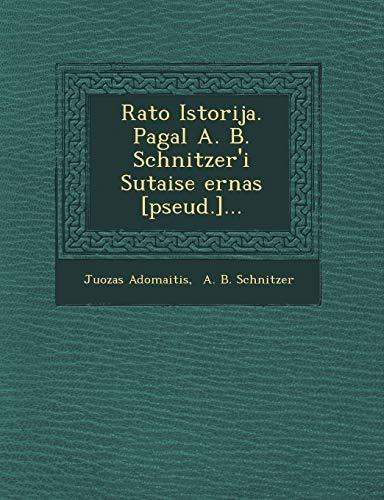 Rašto Istorija. Pagal A. B. Schnitzer'i Sutaise Šernas [pseud.]... (Lithuanian Edition)