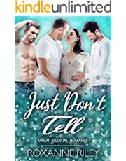 Just Don't Tell: MMMF Bisexual Romance (Just Us Book 10)