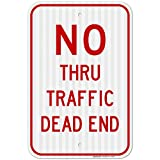 No Thru Traffic Sign, Dead End Sign, Large 12x18 3M Reflective (EGP) Rust Free .63 Aluminum, Weather/Fade Resistant, Easy Mounting, Indoor/Outdoor Use, Made in USA by SIGO SIGNS