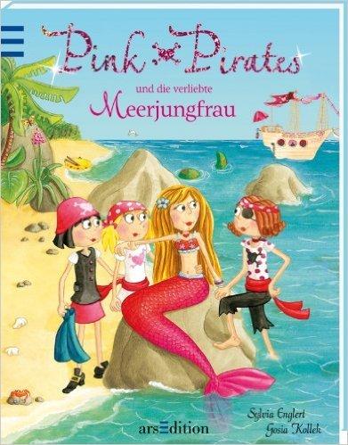 Pink Pirates und die verliebte Meerjungfrau von Sylvia Englert ,,Gosia Kollek (Illustrator) ( 3. Juli 2013 )