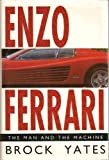 Enzo Ferrari: The Man and the Machine by Brock Yates (1991-05-03)