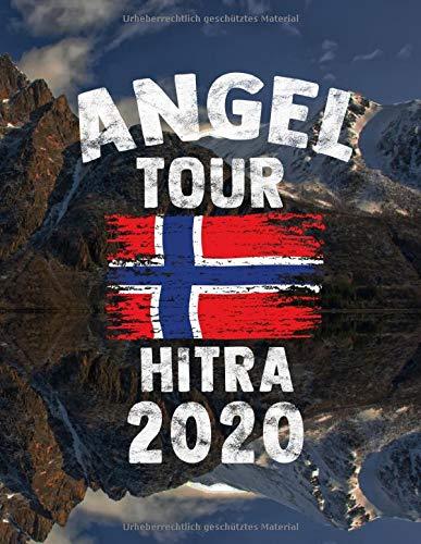 Angeltour Norwegen - Hitra 2020: DIN A4 Fangbuch auf über 120 Seiten für den perfekten Angelurlaub in Norge. Angel Buch Notizbuch / Logbuch zum Eintragen der Fänge und Fische.