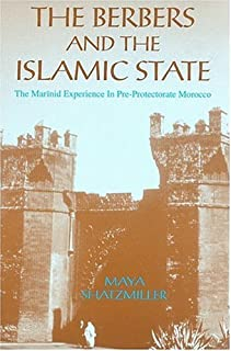 The Berbers and the Islamic States: The Marinid Experience in Pre-Protectorate Morocco