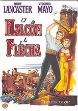 El Halcon Y La Flecha [DVD]