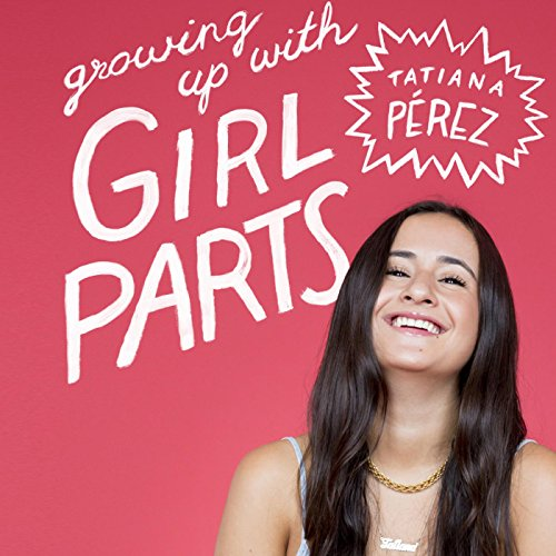 Growing Up with Girl Parts audiobook cover art