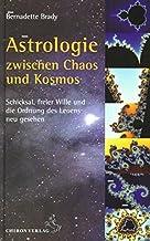Astrologie zwischen Kosmos und Chaos: Schicksal, freier Wille und die Ordnung des Lebens neu gesehen