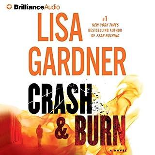 Crash & Burn                   Autor:                                                                                                                                 Lisa Gardner                               Sprecher:                                                                                                                                 Christina Traister,                                                                                        Mikael Naramore                      Spieldauer: 7 Std. und 29 Min.     Noch nicht bewertet     Gesamt 0,0