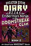 Diary of Minecraft Elias the Enderman Ninja vs the Doomstreak Clan - Book 2: Unofficial Minecraft Books for Kids, Teens, & Nerds - Adventure Fan Fiction ... the Enderman Ninja vs the Doomstreak Clan)