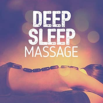 Deep Sleep Massage