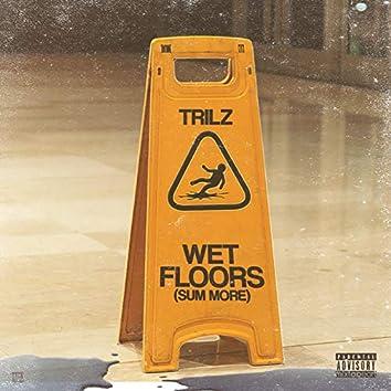 Wet Floors (Sum More)