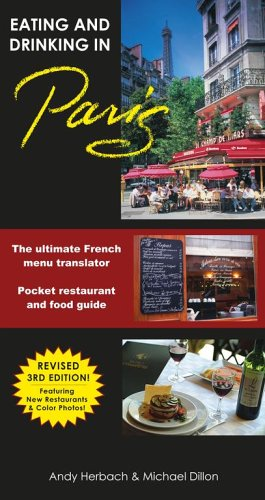 Eating & Drinking in Paris: French Menu Translator and Restaurant Guide, 3rd Edition (Open Road Travel Guides)