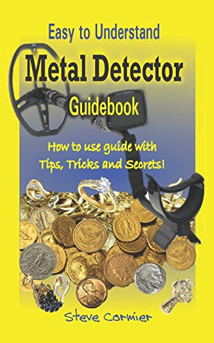 Metal Detector: Guidebook, Easy to understand: How to use guide with tips, tricks and secrets. Coins Encyclopedias Guides Instructional Medals Mining Subject