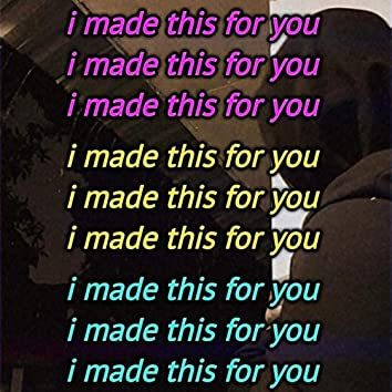 I made this for you