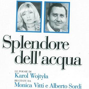 Splendore dell'acqua (Le poesie di Karol Wojtyla, Papa Giovanni Paolo II, recitate da Monica Vitti ed Alberto Sordi)