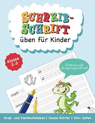 Schreibschrift üben für Kinder: Lateinische Ausgangsschrift: Klasse 2-3 | Groß- und Kleinbuchstaben | Ganze Wörter | 100+ Seiten