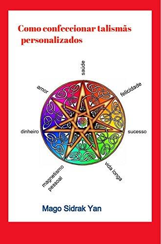 Como confeccionar talismãs personalizados: poderosos amuletos para materializar a solução de suas...