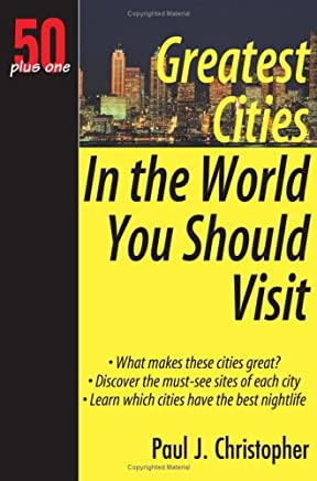 50+1 Greatest Cities in the World You Should Visit
