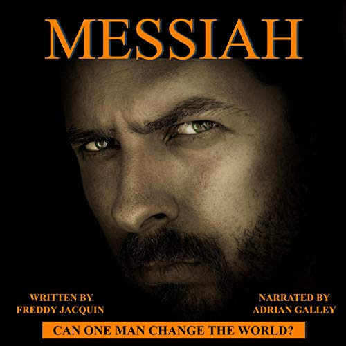 Messiah: Can One Man Change the World? audiobook cover art