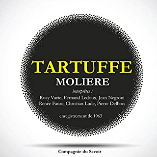 Tartuffe                   De :                                                                                                                                 Molière                               Lu par :                                                                                                                                 Rosy Varte,                                                                                        Fernand Ledoux,                                                                                        Jean Negroni,                   and others                 Durée : 47 min     Pas de notations     Global 0,0