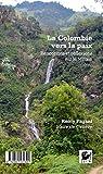 La Colombie Vers la Paix