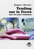 Trading sur le Forex pour des gains maximums