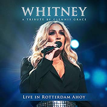 WHITNEY - A Tribute by Glennis Grace (Live in Rotterdam Ahoy)
