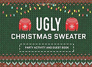 Ugly Christmas Sweater Party Activity and Guest Book: Fill in the Blanks, Drawing and Multiple Choice (Fun Activity for Holiday Parties)