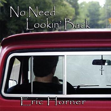 No Need Lookin' Back