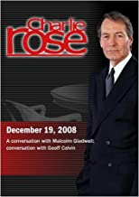 Charlie Rose - Malcolm Gladwell, Geoff Colvin (December 19, 2008)