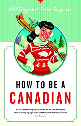 Compare Textbook Prices for How to Be a Canadian 2nd Edition ISBN 9781553653110 by Ferguson, Will,Ferguson, Ian