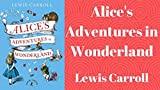 Alice's Adventures in Wonderland (English Edition) - Format Kindle - 6,49 €