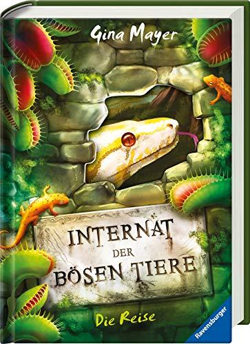 Internat der bösen Tiere, Band 3: Die Reise (Internat der bösen Tiere, 3)