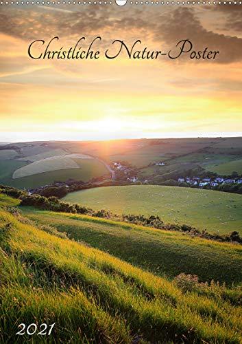 Christliche Natur-Poster 2021 (Wandkalender 2021 DIN A2 hoch)