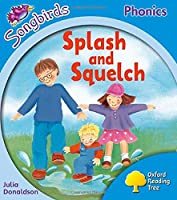 Songbirds Phonics: Level 3: Splash and Squelch (Oxford Reading Tree)
