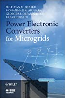 Power Electronic Converters for Microgrids (Wiley - IEEE)
