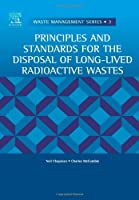 Principles and Standards for the Disposal of Long-lived Radioactive Wastes, Volume 3 (Waste Management)