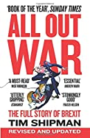 All Out War: The Full Story of Brexit (Brexit Trilogy 1)