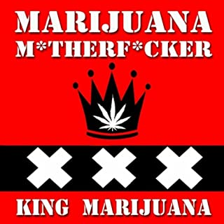 Marijuana Mother Fucker (420 Amsterdam Weed Extended Remix) (feat. His Highness, 4skor & Cheeba Kong) [Explicit]