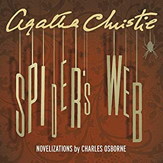 Spider's Web                   By:                                                                                                                                 Agatha Christie                               Narrated by:                                                                                                                                 Hugh Fraser                      Length: 4 hrs and 16 mins     16 ratings     Overall 4.6