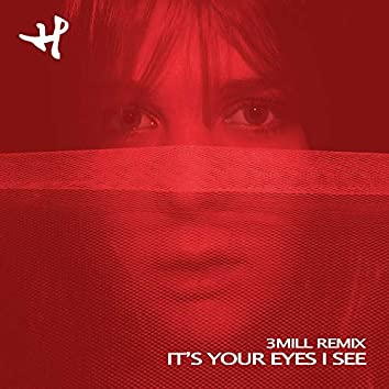 It's Your Eyes I See [3Mill Remix]