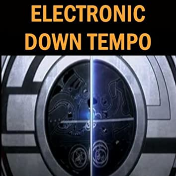 Electronic Down Tempo