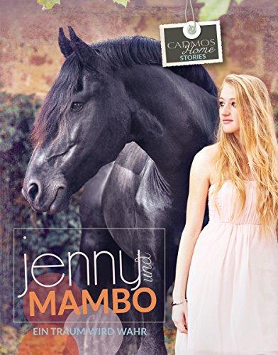 Jenny und Mambo: Ein Traum wird wahr (Cadmos Pferdewelt)
